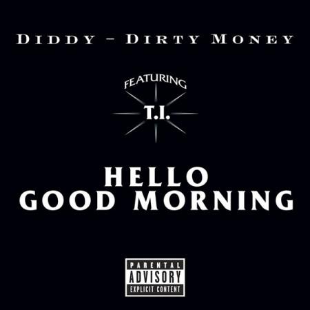 DiddyandDirtyMoney-HelloGoodMorningRemixftRickRossTI